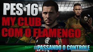pes 2016 my club c flamengo pt br 1 o grande inicio