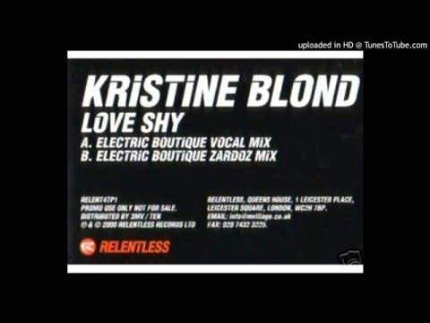 Kristine Blond - Love Shy (Electrique Boutique Vocal Mix) [Relentless Records 2000]