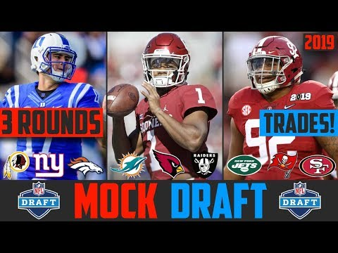 2019 NFL Mock Draft with Trades - Josh Rosen Trade & More 3 ROUNDS