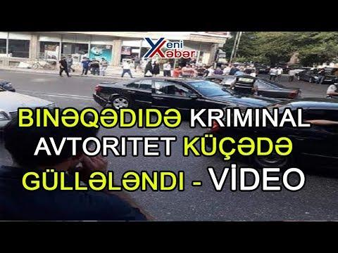 Binəqədidə kriminal avtoritet küçədə güllələndi   VİDEO
