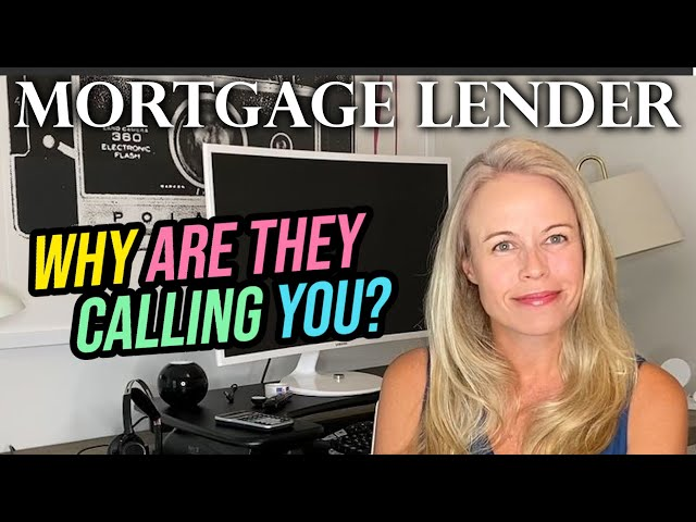 Why Are All Those Mortgage Lenders Calling You? (The Dark Truth)