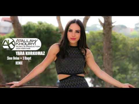 YARA KORKOMAZ - Shou Helou (Ziad Bourji) / 3 Daqat (Abu) Remix DJ Atallah khoury