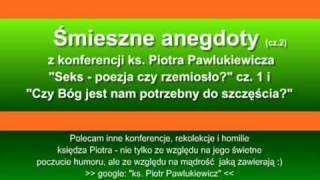 Śmieszne anegdoty x. Pawlukiewicza (cz.2)