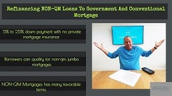 Refinancing NON-QM Loans To Government And Conventional Mortgage