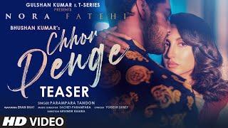 Chhor Denge Teaser ► Parampara Tandon | Sachet-Parampara | Nora Fatehi | Ehan Bhat | Releasing 4 Feb