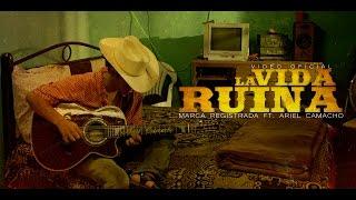 Marca Registrada Ft. Ariel Camacho y Los Plebes del Rancho  - La Vida Ruina
