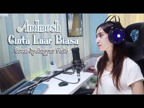 Cinta Luar Biasa - Andmesh Kamaleng (Cover By Anggun Putri)