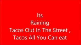 Its Raining Tacos [Lyrics][92KViews]