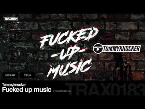 Tommyknocker - Fucked up music - Traxtorm 0183 [HARDCORE]