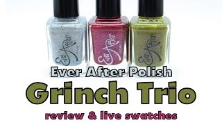 Ever After Polish Wonderful Awful Grinch Trio ~ Review and Live Swatches!!!