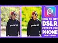 DSLR Look on Android & iPhone Urdu Hindi | Picsart Editing Tutorials HD
