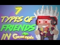 7 Types Of Friends In Growtopia