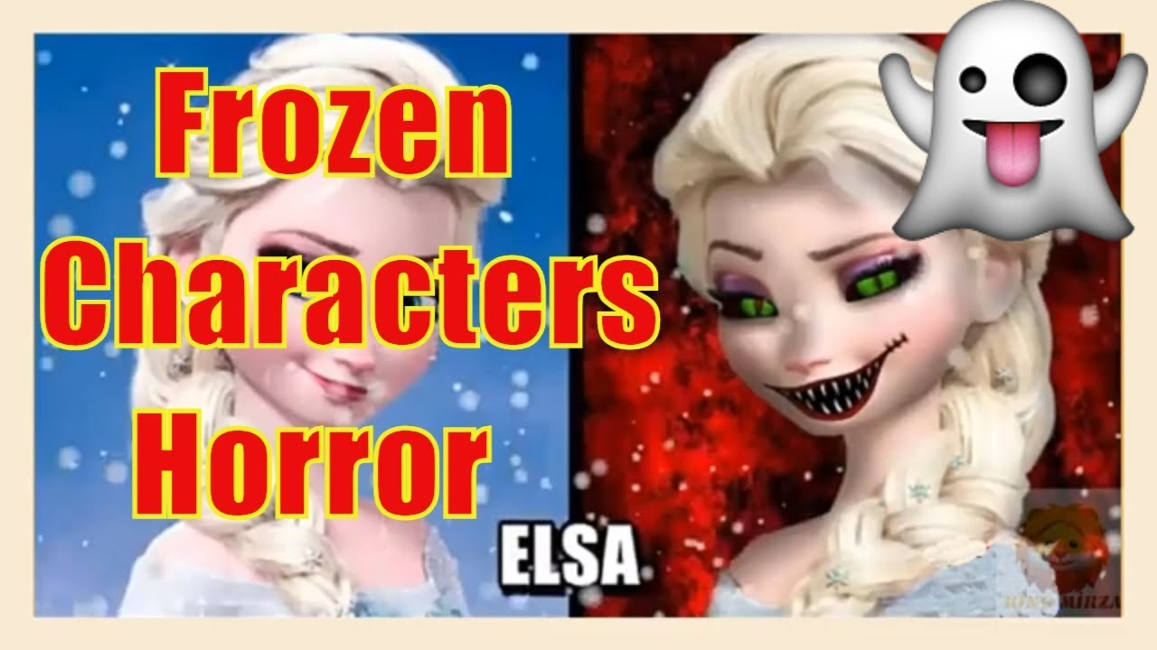 Frozen Characters Horror/monsters version-King Mirza #1