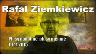Rafał Ziemkiewicz Plusy dodatnie, plusy ujemne 19.11.2015