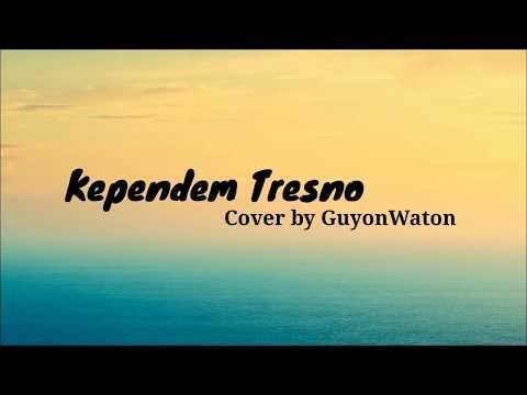 Lirik Lagu Kependem Tresno - Cover By GuyonWaton