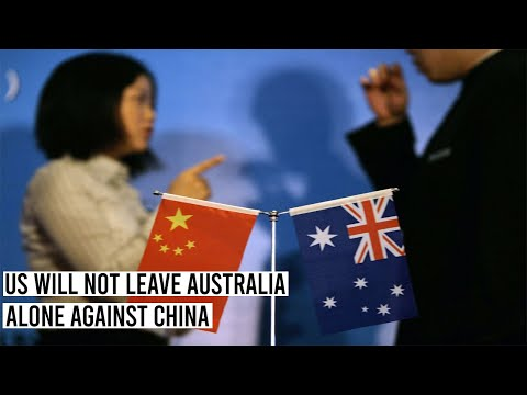 US Will Not Leave Australia Alone Against China
