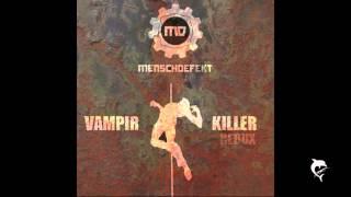 Menschdefekt - Vampirkiller Redux (nolongerhuman vocal edit)