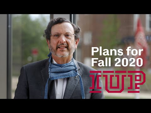 IUP President Michael Driscoll Announces Plans for Fall 2020