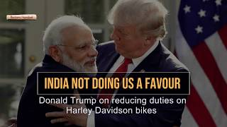 us getting nothing donald trump on reducing duties on harley davidson bikes