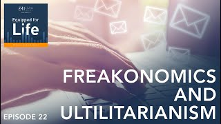 #22: Listener Mail, Freakonomics & Utilitarianism