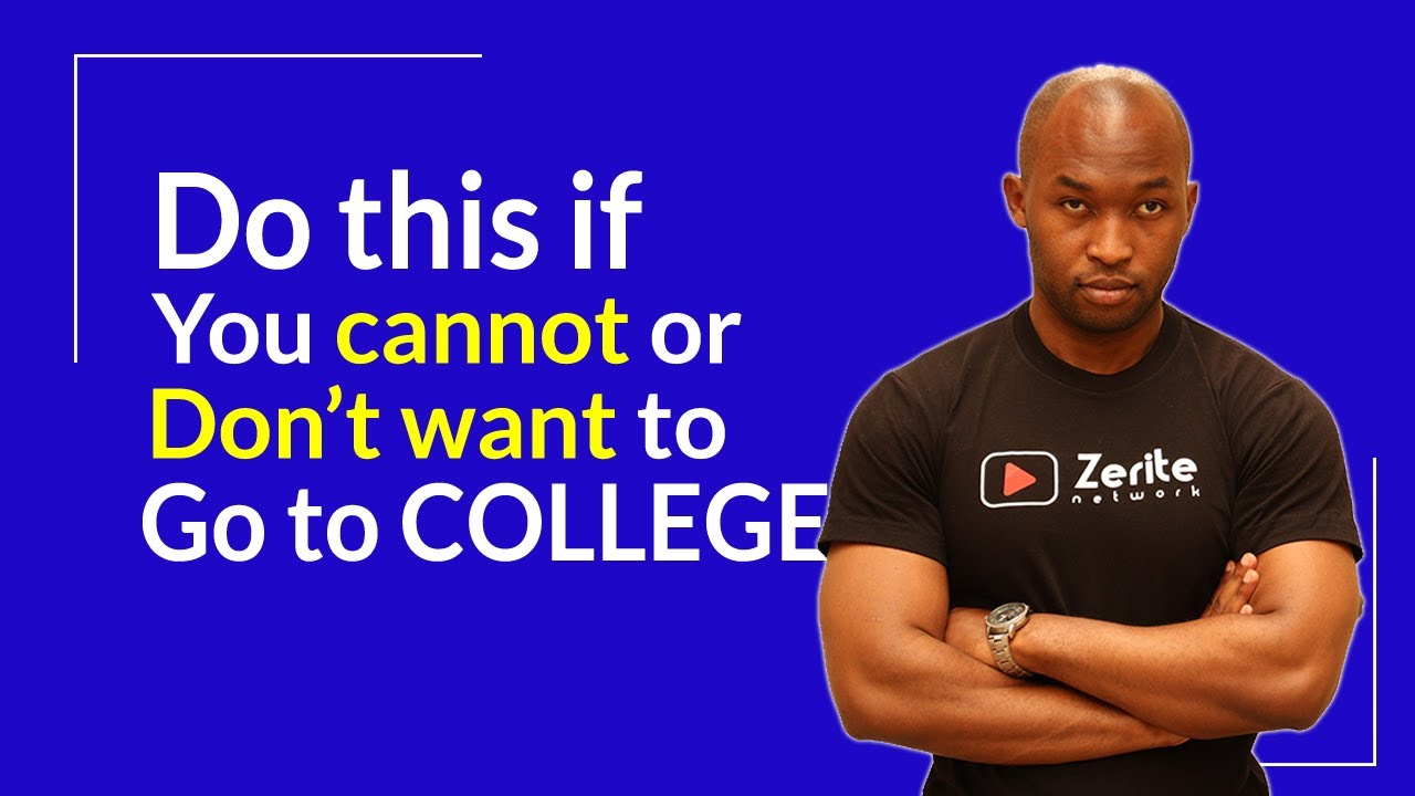 Do this if you DON'T WANT or CANNOT go to college