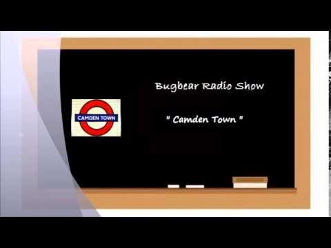 Bug Bear Radio Show  - Epsiode 13   Camden Town