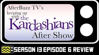 Keeping Up With the Kardashians Season 13 Episode 6 Review & After Show | AfterBuzz TV