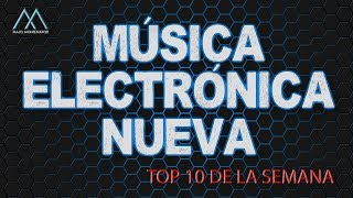 MÚSICA ELECTRÓNICA NUEVA | TOP 10  009