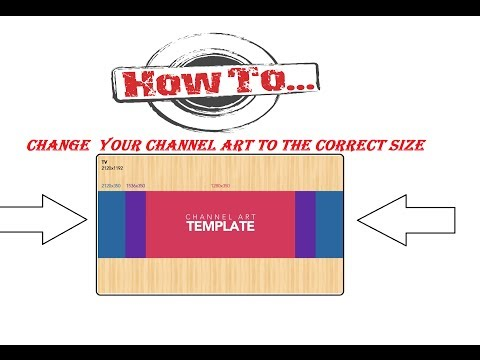 How To Make Your Channel Art The Correct Size