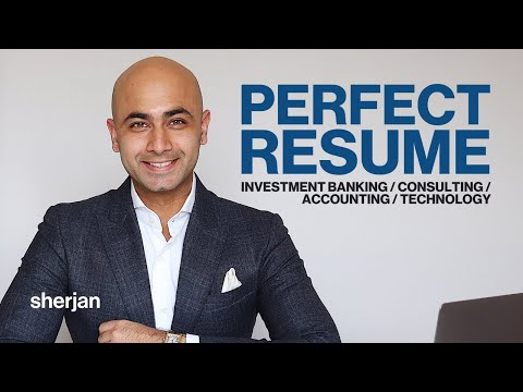 How to Build the Perfect Resume for Investment Banking, Consulting, Accounting, and Tech Roles