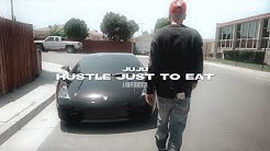 JuJu -Hustle Just to Eat (Official Video)