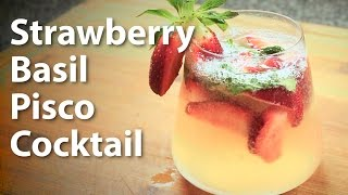 Strawberry Basil Pisco Cocktail Recipe
