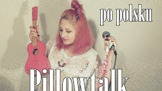 Zayn- Pillowtalk (PO POLSKU/ POLISH VERSION)