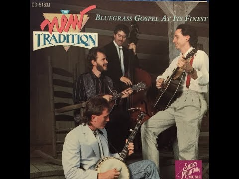 "The New Tradition ""Bluegrass Gospel At It's Finest"" (1990) complete  album"