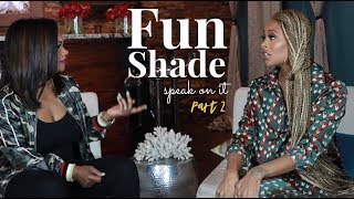 The Real Housewives of Atlanta Speak On It with Eva pt 2 FUN SHADE
