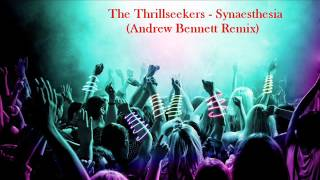 The Thrillseekers - Synaesthesia (Andrew Bennett Remix)