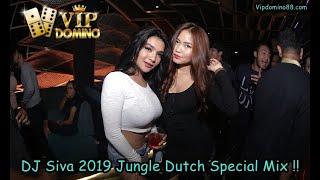 Jungle Dutch Special Mix DJ Siva For Mr.BogeM SA , TINGGIKAN BROHHH!!