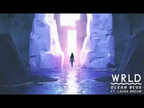 WRLD ft. Laura Brehm - Ocean Blue