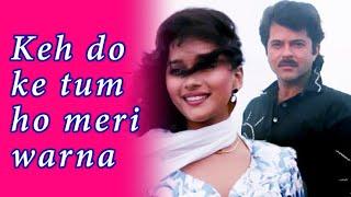 Keh Do Ke Tum Ho Meri Warna (Jeena Nahi) Lyrical Video - Tezaab - Anil Kapoor, Madhuri