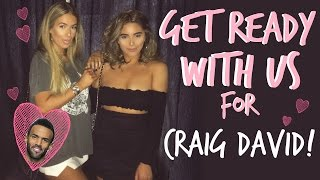 GET READY WITH US | CRAIG DAVID CONCERT EDITION | Sophia and Cinzia