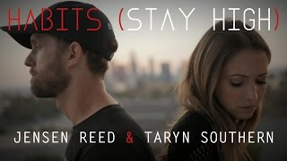 HABITS (STAY HIGH) - Tove Lo - Taryn Southern & Jensen Reed Cover Music Video | Taryn Southern