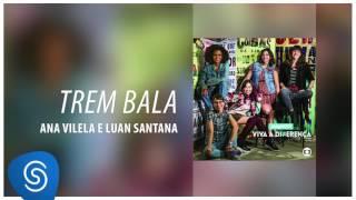 Ana Vilela e Luan Santana - Trem Bala (Malhação - Viva a Diferença) [Áudio Oficial]