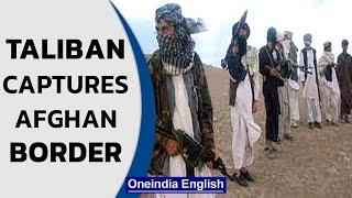 Taliban seizes Afghanistan's main Tajikistan border crossing | Know all | Oneindia News