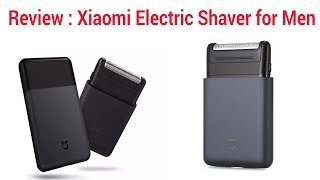 Review: Xiaomi Electric Shaver for Men