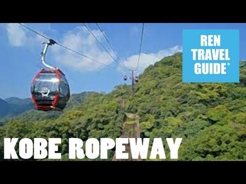 Kobe, Ropeway - Ren Travel Guide Travel Video