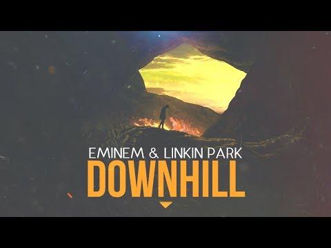 Eminem & Linkin Park - Downhill [After Collision 2]