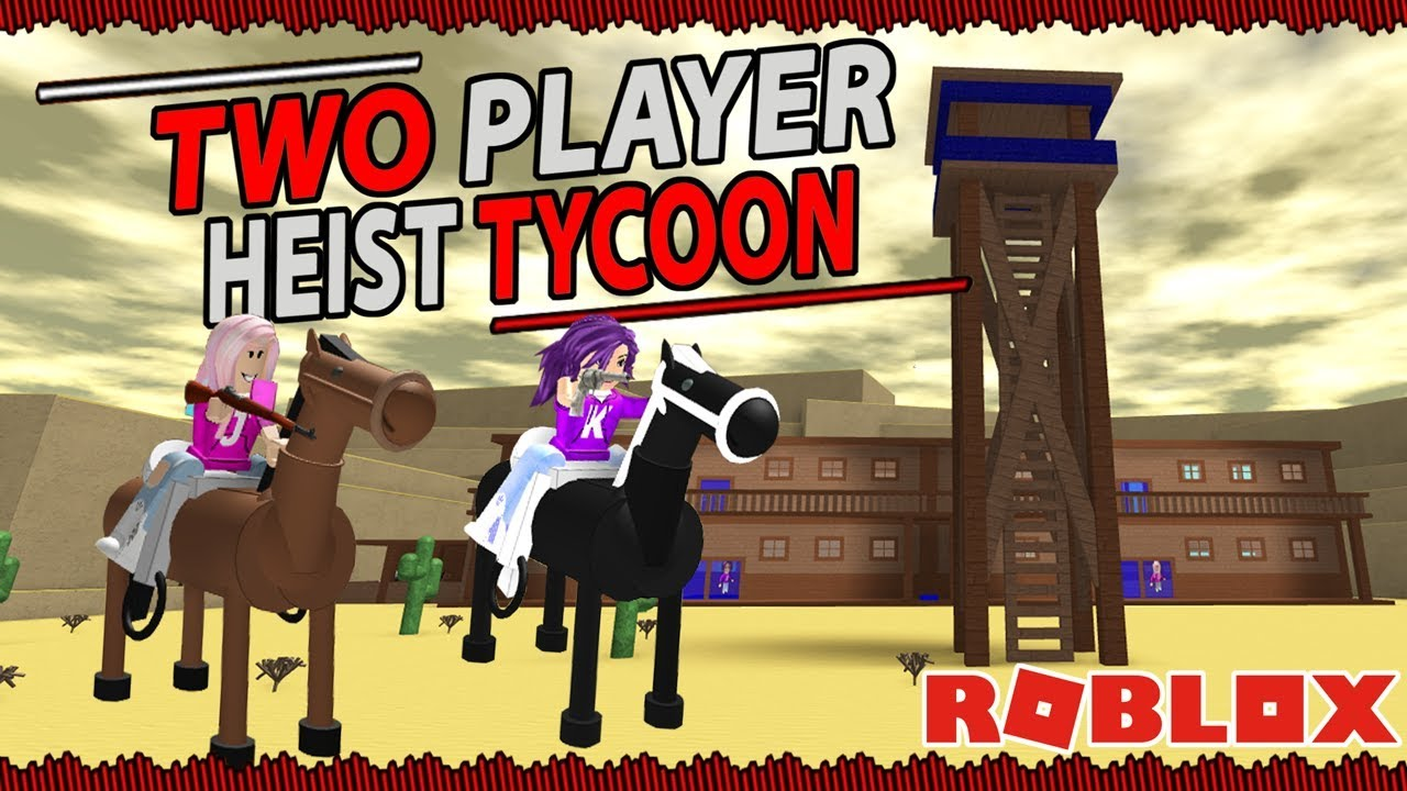 Roblox Two Player Heist Tycoon Old Western Bank Robbery