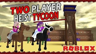 Roblox: Two Player Heist Tycoon / OLD WESTERN BANK ROBBERY! 💵🐎