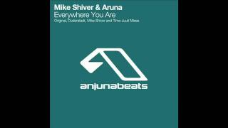 Mike Shiver & Aruna - Everywhere You Are (Mike Shiver