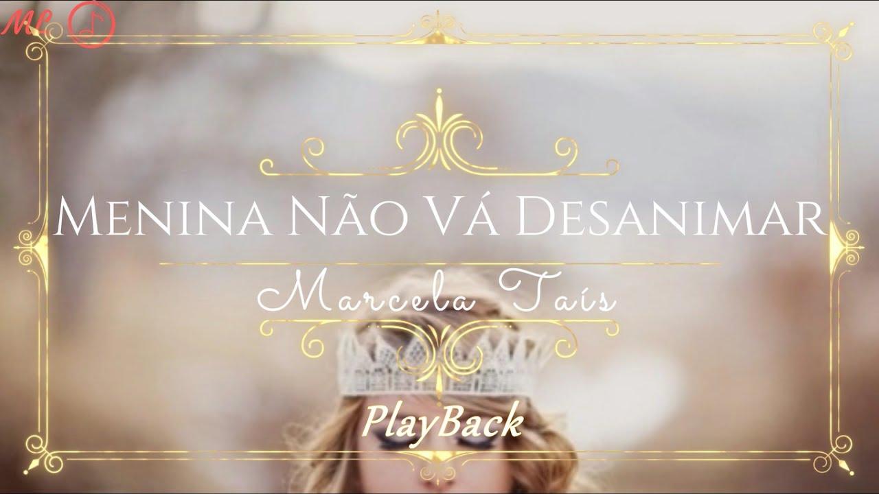 PlayBack Original - Menina Não Vá Desanimar - Marcela Taís - Legendado
